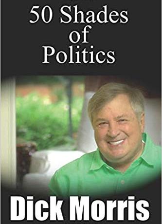 fifty 50 shades of politics dick morris